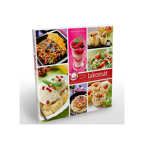 KIFUTOTT TERMÉK - Percek alatt lakomát vegetáriánus szakácskönyv