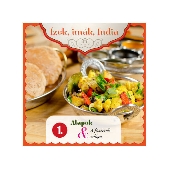 Ízek, imák, India 1. Alapok és a fűszerek használata ajándékutalvány