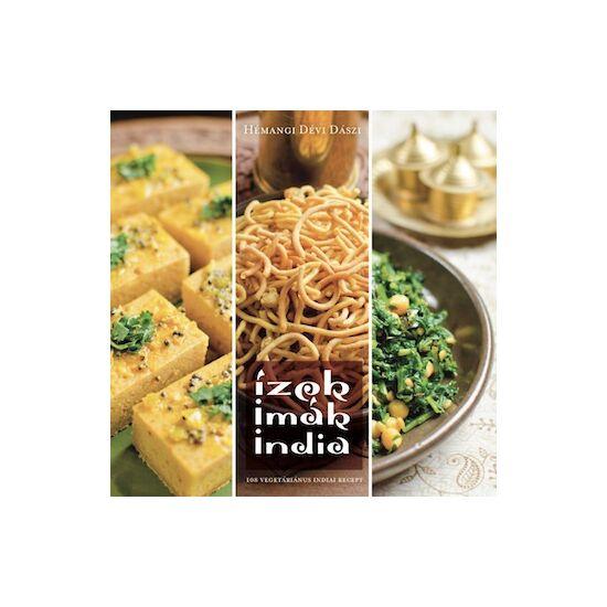 Ízek, imák, India - vegetáriánus szakácsköny
