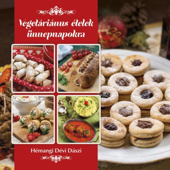Vegetáriánus ételek ünnepnapokra - Hémangi Dévi Dászi